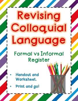 Revising Colloquial Language - Formal Versus Informal Register