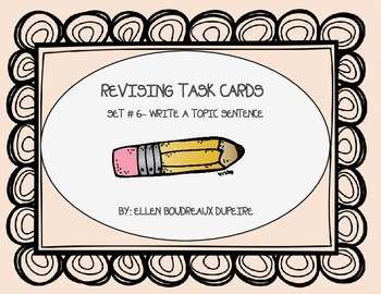 Revising Task Cards Set 6- Writing a Topic Sentence