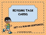 Revising Task Cards-  Set Two- Run-On Sentences