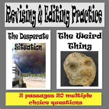 "Revising and Editing Practice, ""The Desperate Situation"" and ""The Weird Thing"""