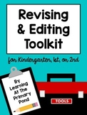 Revising and Editing Toolkit for Kindergarten, First, and Second Grade