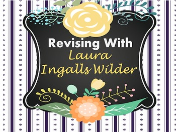 Revising with Laura Ingalls Wilder: A Prezi to Jumpstart the Writing Process