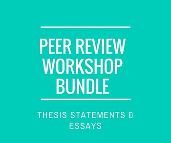 Revision Bundle: Thesis Statement Workshop & Essay Peer Review Workshop
