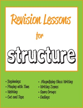 Revision Lessons for Structure in the Writer's Workshop - Common Core Aligned