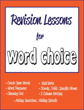 Revision Lessons for Word Choice in the Writer's Workshop - Common Core Aligned