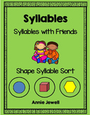 Syllables- Shape Syllable Sort and Syllables with Friends