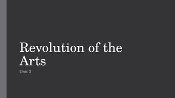 Revolution of the Arts PowerPoint, Guided Notes, and Completed Notes