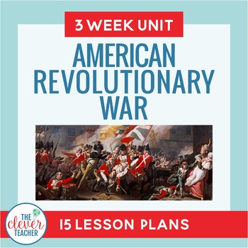 Revolutionary War Unit: 3 Weeks | Distance Learning | for Google Classroom