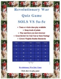 Revolutionary War Class Quiz Game: Virginia Studies SOL 5a-5c