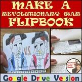 Revolutionary War Flipbook - Google Drive - Interactive Notebook Possibility