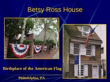 Revolutionary War PowerPoint Series-Betsy Ross House, Birth of the American Flag