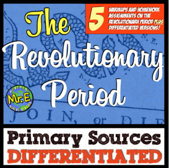 Revolutionary War Primary Sources! 5 Differentiated Warmups for Revolution Unit!