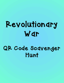 Revolutionary War QR Code Scavenger Hunt