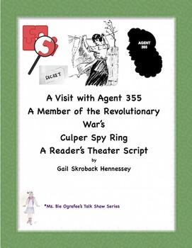 Revolutionary War: Spies- A Visit with Female Agent 355(Culper Spy Ring)Script