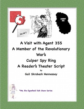 Revolutionary War Spies. A Visit with Female Agent 355(Cul