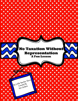 Revolutionary War-Taxation Without Representation Packet-FUN!!!