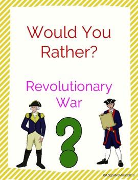 Revolutionary War Would You Rather? Scenarios