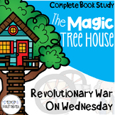 Revolutionary War on Wednesday Magic Tree House Comprehension Unit