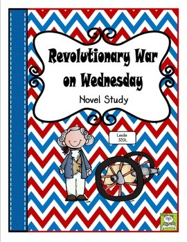 Revolutionary War on Wednesday Novel Study and FREE Task Cards (CC Aligned)