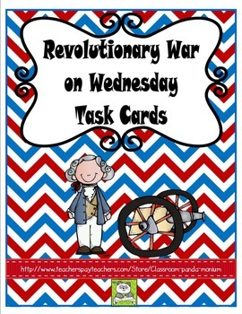 Revolutionary War on Wednesday Task Cards (CC Aligned)