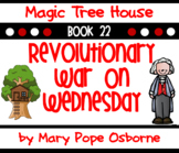 Revolutionary War on Wednesday Unit- Magic Tree House #22