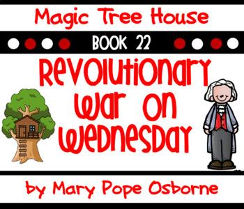 Revolutionary War on Wednesday Unit- Magic Tree House #22