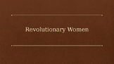 Revolutionary Women Presentation