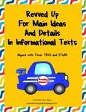 Revved Up For Main Ideas and Details In Informational Text (STAAR ALIGNED )