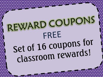 Reward Coupons - Set of 16 fun coupons for classroom rewards!