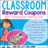 Reward Coupons: 40 Coupons + Classroom Money for ANY Class! Classroom Management