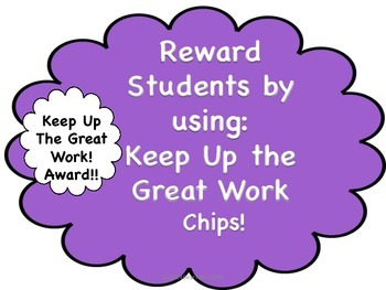 Reward Students by Using Keep Up the Great Work! Chips