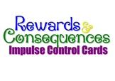 Rewards and Consequences Cards for Impulse Control