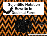 Rewrite The Number From Scientific Notation to Decimals Ta
