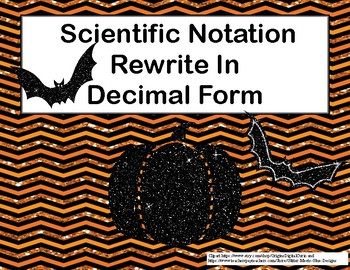 Rewrite The Number From Scientific Notation to Decimals Task Cards-Halloween Fun