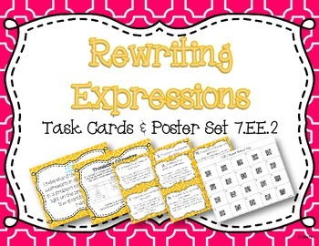 Rewriting Expressions Task Card and Poster Set 7.EE.2