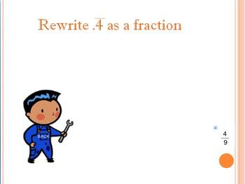 Rewriting repeating decimals as fractions power point game