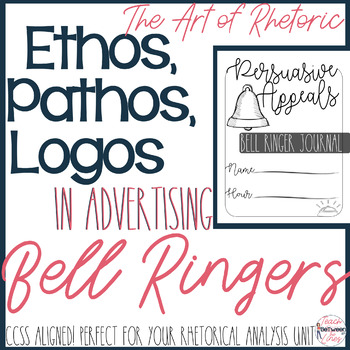 Rhetoric- Ethos/Pathos/Logos Bell Ringer Activities!