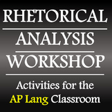 Rhetorical Analysis Workshop - AP Language and Composition