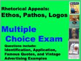 Rhetorical Appeals: Ethos, Pathos, Logos Multiple Choice (EDITABLE) TEST