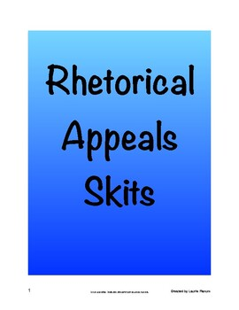 Rhetorical Appeals Skits - 36 Skit Prompts