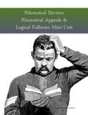 Rhetorical Devices, Appeals and Logical Fallacies Mini-Unit