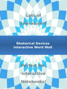 Rhetorical Devices Interactive Word Wall and Interactive N