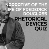 Rhetorical Devices Quiz - Narrative of the Life of Frederick Douglass
