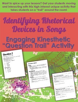 "Rhetorical Devices in Songs: Engaging & Kinesthetic ""Question Trail"" Activity"