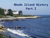 Rhode Island History PowerPoint - Part I
