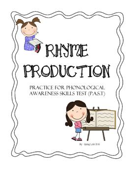 Rhyme Production - Practice for Phonological Awareness Skills Test (P.A.S.T)