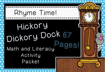 Rhyme Time - Hickory Dickory Dock - Nursery Rhyme Math & Literacy Activities