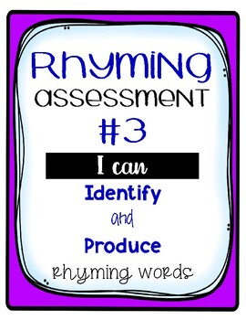 Rhyming Assessment #3 Identify and Produce Rhymes -No Prep-