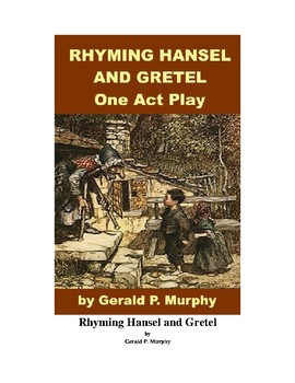 Rhyming Hansel and Gretel - One Act Play
