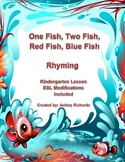 Rhyming One Fish Two Fish w ESOL modifications COMMON CORE